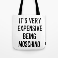 It's Very Expensive Being Moschino Tote Bag