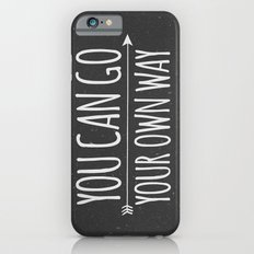 You Can Go Your Own Way iPhone 6s Slim Case