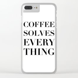 Coffee Solves Everything Clear iPhone Case