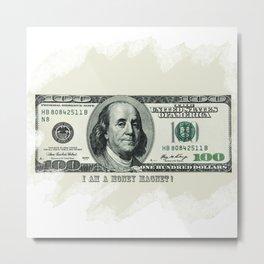 I am a money magnet! Metal Print
