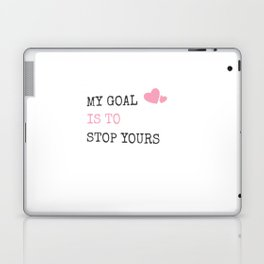 My Goal Is To Stop Yours Goalie Defender Laptop & iPad Skin