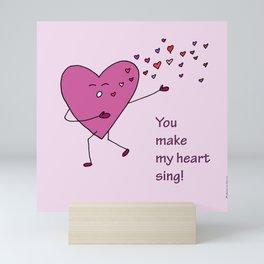 You make my heart sing! Mini Art Print