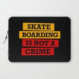 Skateboarding is not a crime Laptop Sleeve