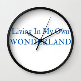 Living In My Own Wonderland in Blue Wall Clock