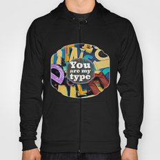 You Are My Type! Hoody