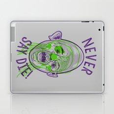 Never say die! Laptop & iPad Skin