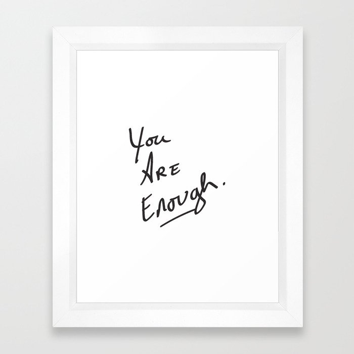 You are enough. Framed Art Print