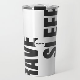 Rave Sleep Repeat Travel Mug