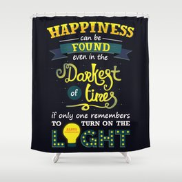 Happiness Can Be Found Shower Curtain
