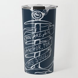 You are an anchor Travel Mug