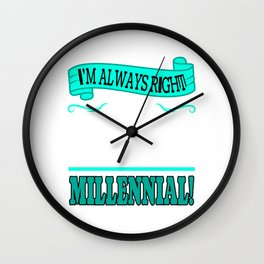 """A Lefty Tee For Left Handed People Saying """"I""""m Always Right I'm A Left Handed Millennial"""" T-shirt  Wall Clock"""
