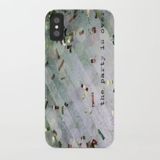 The Party Is Over Slim Case iPhone X