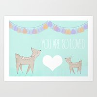 you are so loved Art Prints featuring You Are So Loved by Jessica Ciantar