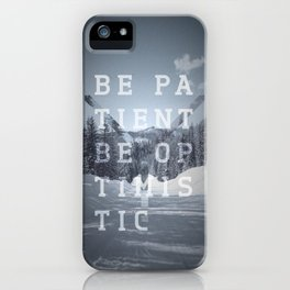 Be patient. Be optimistic. A PSA for stressed creatives. iPhone Case