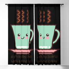 A great day starts with a good coffee Blackout Curtain