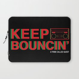 KEEP BOUNCIN' - A TRIBE CALLED QUEST Laptop Sleeve