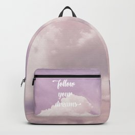Follow your dreams - pink and purple clouds Backpack