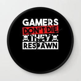 Gamers Don't Die, They Are Born Again Wall Clock