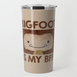 Bigfoot is my BFF Travel Mug