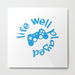 Gamer Life Well Played V1 Metal Print