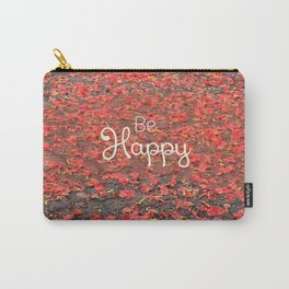 Just Be Happy Carry-All Pouch