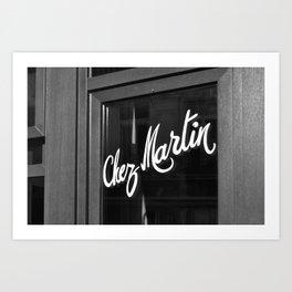 Chez Martin Art Print