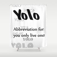 yolo Shower Curtains featuring YOLO by Paul Stephenson