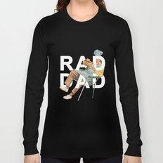 Rad Dad Long Sleeve T-shirt