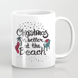 Christmas is better at the Beach Coffee Mug