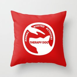 Animal Assisted Activities  - THERAPY DOG logo 4 Throw Pillow