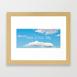 Have A Nice Day Framed Art Print