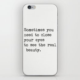 Sometimes you need to close your eyes to see the real beauty. iPhone Skin