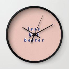 less but better Wall Clock