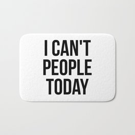 I can't people today Bath Mat