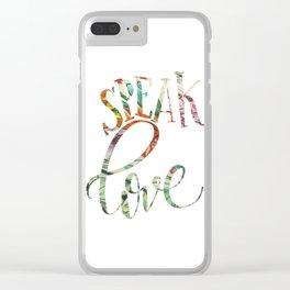 Speak Love Fabric Clear iPhone Case