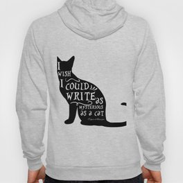 I wish i could write as mysterious as a cat Hoody