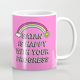 Satan is Happy with your Progress Coffee Mug