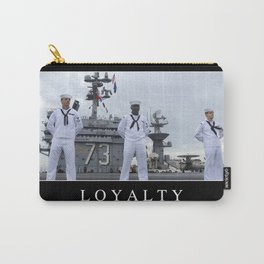 Loyalty: Inspirational Quote and Motivational Poster Carry-All Pouch