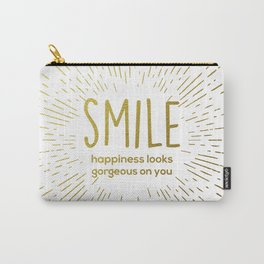 Smile: Happiness Looks Gorgeous On You Carry-All Pouch