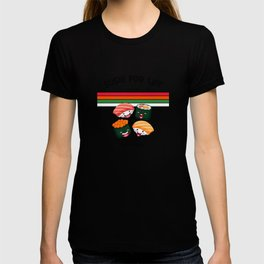 Sushi For Life T-shirt