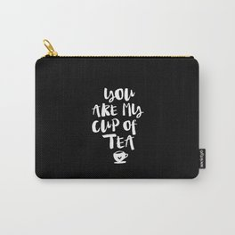 You Are My Cup of Tea black and white modern typographic quote poster canvas wall art home decor Carry-All Pouch
