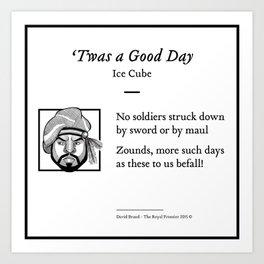 Ice Cube - 'Twas A Good Day (Shakespearean iambic pentameter) Art Print