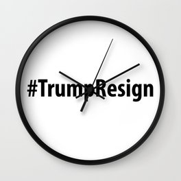 #TrumpResign - Trump Resign Wall Clock
