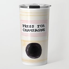 Press For Champagne Travel Mug