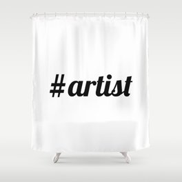 Hash Tag ARTIST Shower Curtain