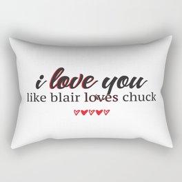 i love you like blair loves chuck Rectangular Pillow