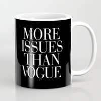 vogue Mugs featuring More Issues than Vogue Typography by RexLambo
