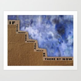 If Your Words Were Steps Art Print