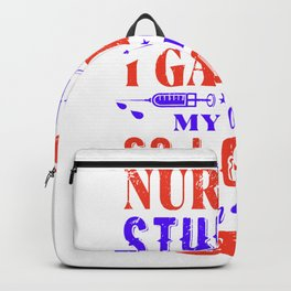 Nursing Student I Gave Up My Life So I Could Learn How To Save Yours - Nurse Design Backpack