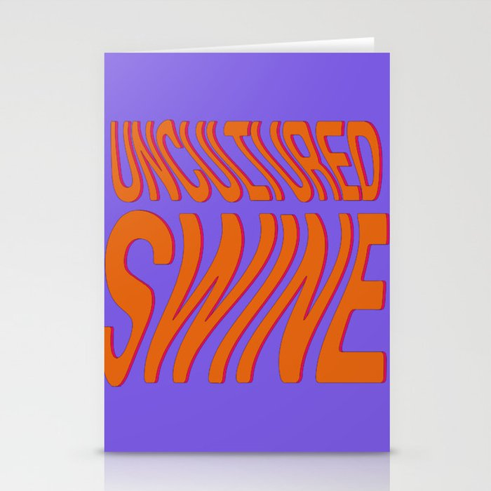 Uncultured Swine Stationery Cards By E D O Society6 One of us kind of knows what they are talking about. society6